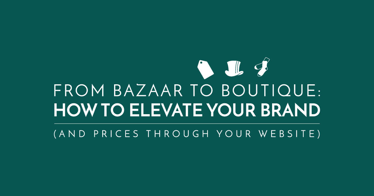 Elevate Your Brand, Raise Your Prices: The Must-Haves of Premium Websites
