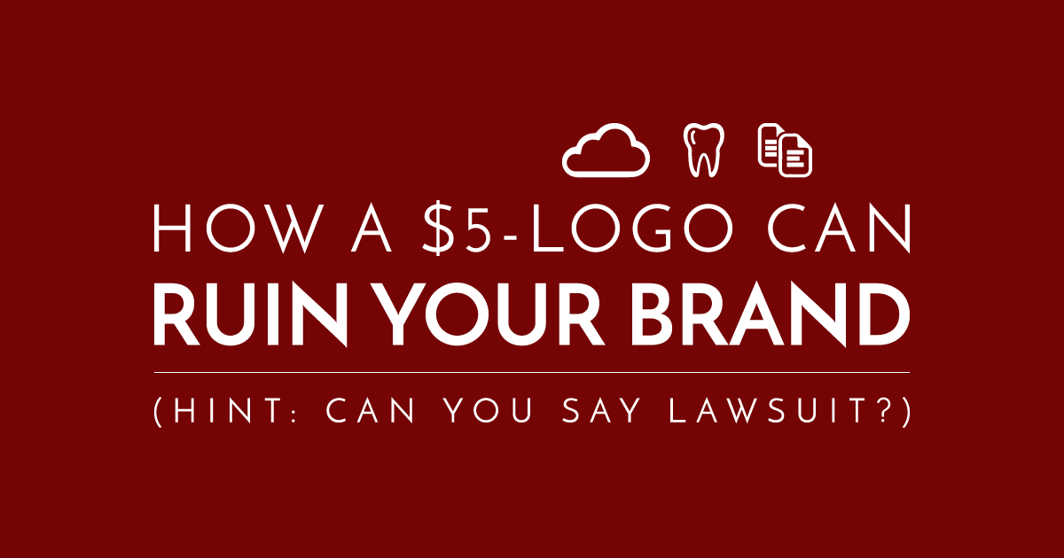 How a $5-Logo Can Ruin Your Brand (Hint: Can You Say Lawsuit?)