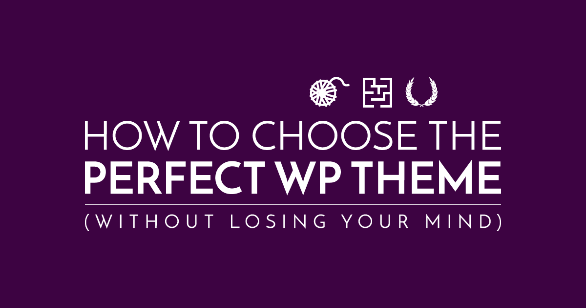 Taming the WordPress Beast: How to Find the Perfect Theme For Your Website