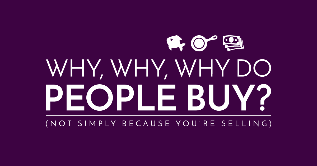 People Have No Desire for Your Products or Services. And That's the Secret of Selling
